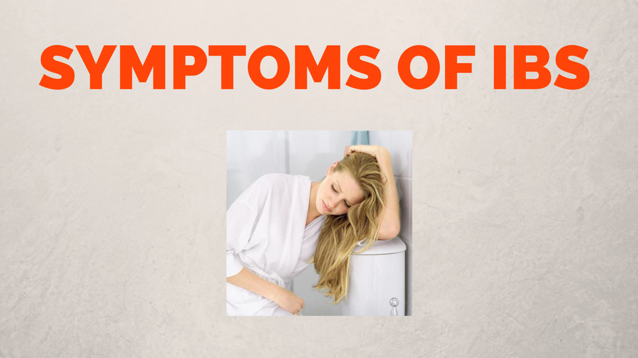 WHAT ARE SYMPTOMS OF IBS