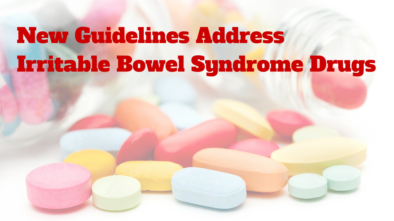 New guidelines address irritable bowel syndrome drugs