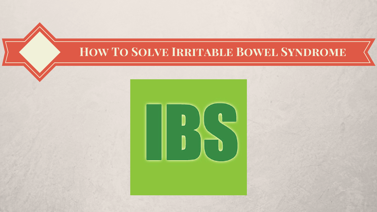 How To Solve Irritable Bowel Syndrome